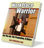 Thumbnail Workplace Warrior: Get The Job, The Promotion, And raise