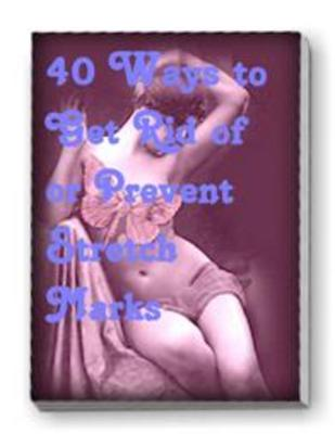 Product picture 40 Ways To Get Rid of Stretchmarks